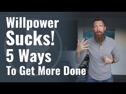 Willpower Sucks! 5 Ways to Hack Your Willpower to Get More Done.