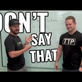 What NOT to Say to Sellers – With Brent Daniels