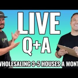 Wholesaling 3-5 Houses Per Month – LIVE Q & A