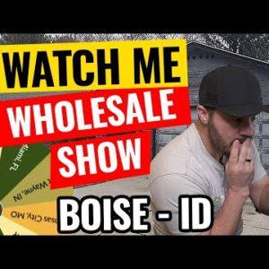 Watch Me Wholesale Show – Episode 14: Boise ID