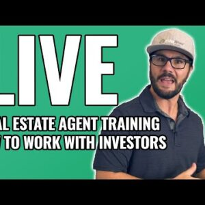 Real Estate Agent LIVE Training – How To Work With Investors in 2021