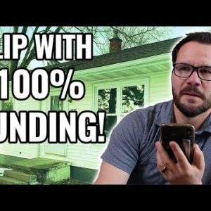 Watch Me Flip This House With None Of My Own Money (100% Funding)!