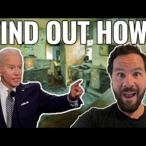 Biden Wants To Pay You To Flip Houses!